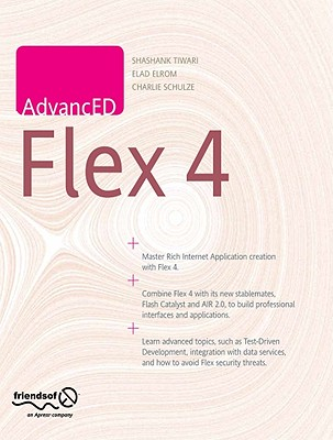 AdvancED Flex 4 By Tiwari, Shashank/ Elrom, Elad/ Renow-Clarke, Ben (EDT)
