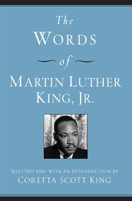 The Words of Martin Luther King, Jr. By King, Coretta Scott/ King, Martin Luther, Jr.
